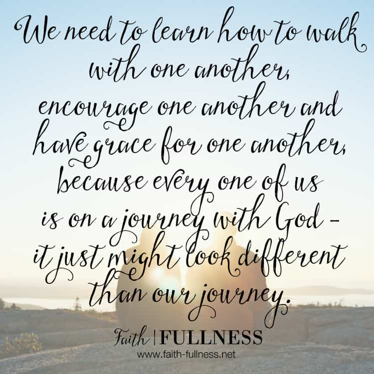 It doesn't matter who you are, every one of you is at some stage in the process of dreaming with God. We are all on a journey, heading toward our God dreams, so let's learn to walk together instead of tearing each other down. | Faith-Fullness.net