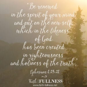 """God created you for love - to feel loved, to know love, to walk in love. We need to put off the lies of the enemy and """"be transformed by the renewing of our minds.""""   Faith-Fullness.net"""